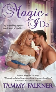 Magic of &quote;I Do&quote; ebook by Tammy Falkner