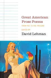 Great American Prose Poems - From Poe to the Present ebook by David Lehman