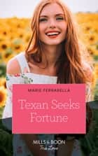 Texan Seeks Fortune (Mills & Boon True Love) (The Fortunes of Texas: The Lost Fortunes, Book 3) ebook by Marie Ferrarella