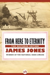 From Here to Eternity - The Restored Edition ebook by James Jones
