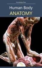 Human Body Anatomy ebook by Knowledge flow