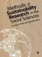 Methods of Sustainability Research in the Social Sciences ebook by Frances Fahy,Henrike Rau