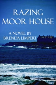 Razing Moor House ebook by Brenda Limpert
