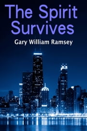 The Spirit Survives ebook by Gary Williams Ramsey