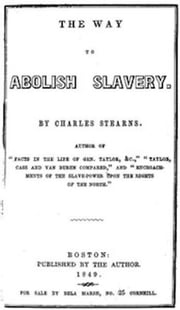 The Way to Abolish Slavery ebook by Charles A. Stearns