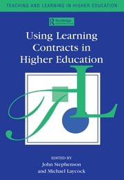 Using Learning Contracts in Higher Education ebook by Laycock, Mike,Stephenson, John