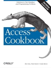 Access Cookbook - Solutions to Common User Interface & Programming Problems ebook by Ken Getz,Paul Litwin,Andy Baron