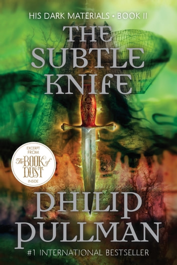 His Dark Materials: The Subtle Knife (Book 2) ebook by Philip Pullman