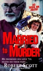 Married To Murder ebook by Robert Scott