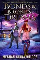 Bonds and Broken Dreams ebook by