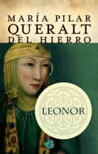 Leonor ebook by Maria Pilar Queralt