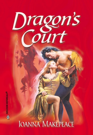 Dragon's Court (Mills & Boon Historical) ebook by Joanna Makepeace