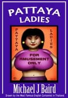 Pattaya Ladies ebook by Michael J. Baird