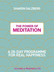 The Power of Meditation - A 28-Day Programme for Real Happiness ebook by Sharon Salzberg