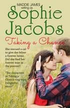 Taking A Chance ebook by Sophie Jacobs, Maddie James