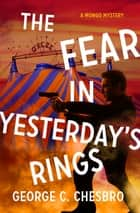 The Fear in Yesterday's Rings ekitaplar by George C. Chesbro