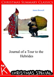 Journal of a Tour to the Hebrides [Christmas Summary Classics] ebook by James Boswell