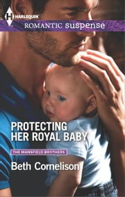 Protecting Her Royal Baby ebook by Beth Cornelison