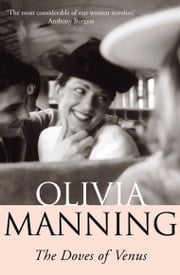 Doves Of Venus ebook by Olivia Manning