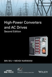High-Power Converters and AC Drives ebook by Bin Wu,Mehdi Narimani