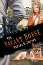The Vacant House - Sophie O'Brion Mysteries, #1 ebook by Tamara G. Cooper