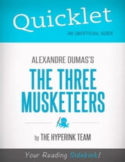 Quicklet on The Three Musketeers by Alexandre Dumas ebook by Samuel  A.