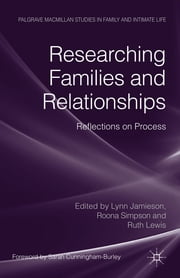 Researching Families and Relationships - Reflections on Process ebook by Lynn Jamieson,Dr Roona Simpson,Dr Ruth Lewis,Caroline King,Zhong Eric Chen
