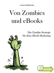 Von Zombies und eBooks - Die Zombie-Strategie für dein eBook-Marketing ebook by Corinna Rindlisbacher
