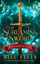 The Screaming Sword ebook by Bill Fitts