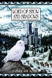 Lord of Snow and Shadows ebook by Sarah Ash