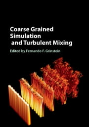 Coarse Grained Simulation and Turbulent Mixing ebook by Fernando F. Grinstein