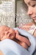 Bringing Baby Home ebook by Christine Minogue