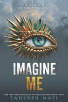 Imagine Me ebook by Tahereh Mafi