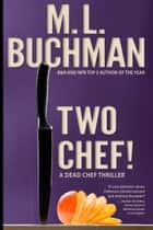 Two Chef! ebook by M. L. Buchman