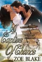 A Captive of Chance ebook by Zoe Blake