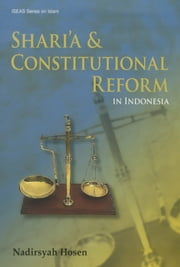 Shari'a and Constitutional Reform in Indonesia ebook by Nadirsyah Hosen
