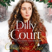 The Christmas Rose (The River Maid, Book 3) audiobook by Dilly Court