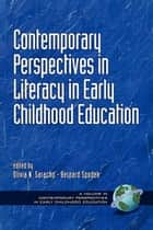 Contemporary Perspectives on Literacy in Early Childhood Education ebook by Olivia Saracho,Bernard Spodek