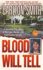 Blood Will Tell ebook by Carlton Smith