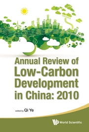 Annual Review of Low-Carbon Development in China: 2010 ebook by Ye Qi