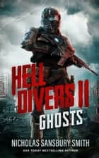 Hell Divers II: Ghosts ebook by Nicholas Sansbury Smith, R. C. Bray
