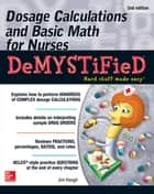 Dosage Calculations and Basic Math for Nurses Demystified, Second Edition ebook by Jim Keogh
