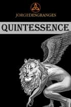 Quintessence ebook by Jorge Desgranges