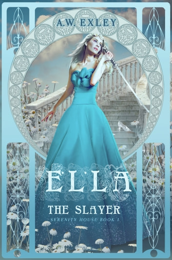 Ella, the Slayer ebook by A.W. Exley
