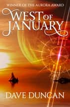 West of January ebook by Dave Duncan