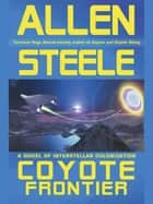 Coyote Frontier ebook by Allen Steele