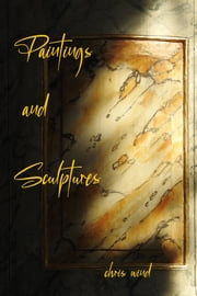 Paintings and Sculptures ebook by Chris Wind
