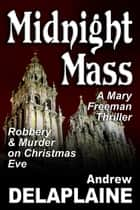 Midnight Mass ebook by Andrew Delaplaine
