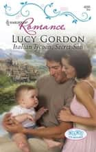 Italian Tycoon, Secret Son ebook by Lucy Gordon