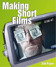 Making Short Films ebook by Jim Piper